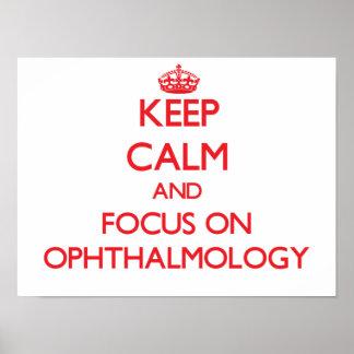 Keep Calm and focus on Ophthalmology Print
