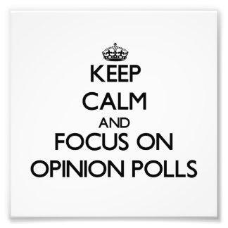 Keep Calm and focus on Opinion Polls Photograph