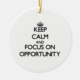 Keep Calm and focus on Opportunity Christmas Tree Ornament