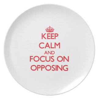 Keep Calm and focus on Opposing Plates
