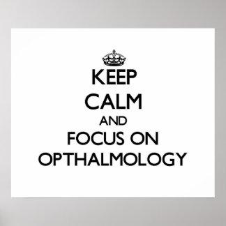 Keep Calm and focus on Opthalmology Print