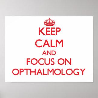 Keep Calm and focus on Opthalmology Poster
