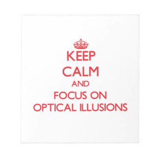 Keep Calm and focus on Optical Illusions Scratch Pads