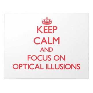 Keep Calm and focus on Optical Illusions Memo Pads