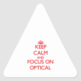 Keep Calm and focus on Optical Triangle Stickers