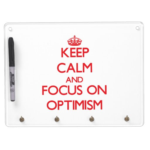 Keep Calm and focus on Optimism Dry Erase Boards