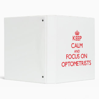 Keep Calm and focus on Optometrists Vinyl Binders