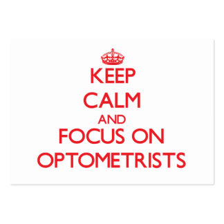 Keep Calm and focus on Optometrists Large Business Cards (Pack Of 100)