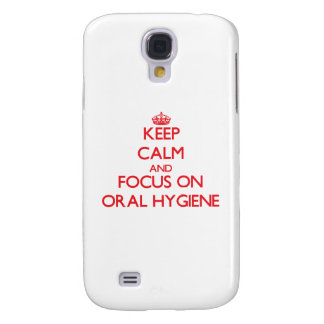 kEEP cALM AND FOCUS ON oRAL hYGIENE Galaxy S4 Covers
