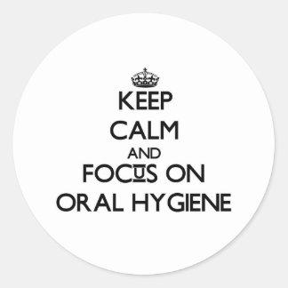 Keep Calm and focus on Oral Hygiene Sticker