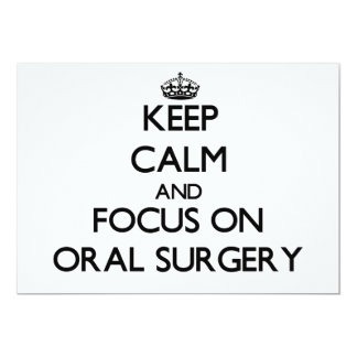 Keep Calm and focus on Oral Surgery 5x7 Paper Invitation Card
