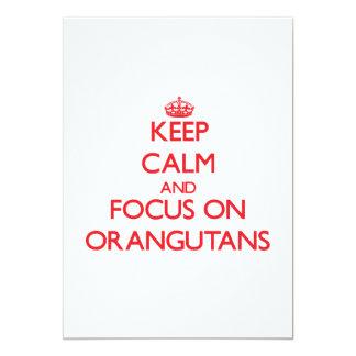 """kEEP cALM AND FOCUS ON oRANGUTANS 5"""" X 7"""" Invitation Card"""