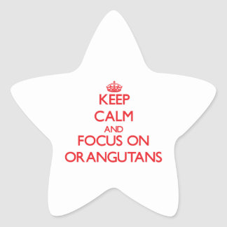 Keep calm and focus on Orangutans Star Stickers