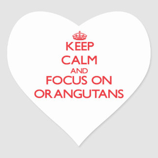 Keep Calm and focus on Orangutans Heart Sticker
