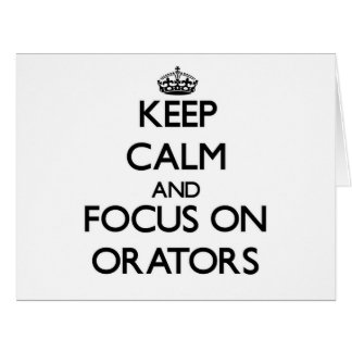 Keep Calm and focus on Orators Greeting Card