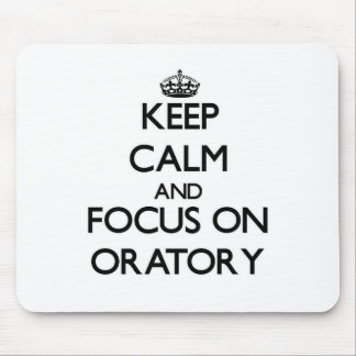 Keep Calm and focus on Oratory Mouse Pads