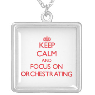 kEEP cALM AND FOCUS ON oRCHESTRATING Pendants