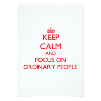 Keep Calm and focus on Ordinary People Personalized Invitations