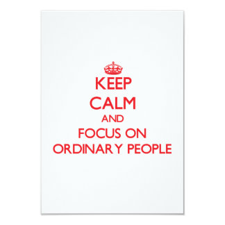 Keep Calm and focus on Ordinary People Custom Announcement