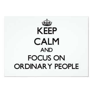 Keep Calm and focus on Ordinary People Personalized Invite