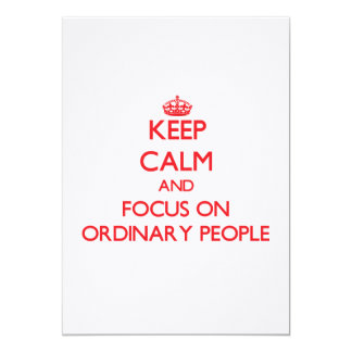 Keep Calm and focus on Ordinary People Personalized Announcement
