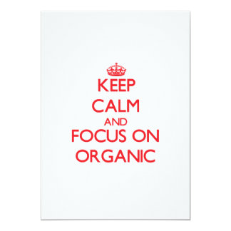 kEEP cALM AND FOCUS ON oRGANIC Custom Invitations