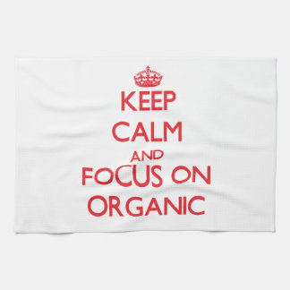 Keep Calm and focus on Organic Kitchen Towels