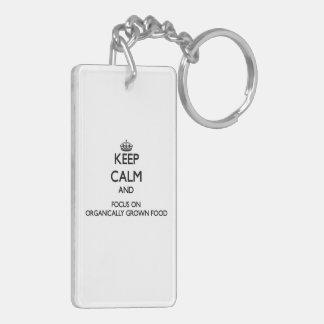 Keep Calm and focus on Organically Grown Food Double-Sided Rectangular Acrylic Keychain