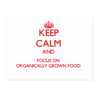 Keep Calm and focus on Organically Grown Food Large Business Cards (Pack Of 100)
