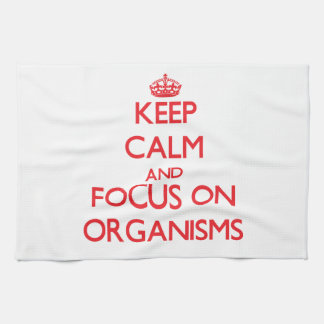 Keep Calm and focus on Organisms Kitchen Towels