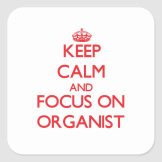 Keep Calm and focus on Organist Sticker