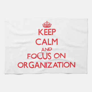 Keep Calm and focus on Organization Towels