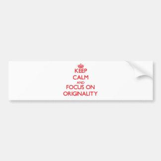 Keep Calm and focus on Originality Car Bumper Sticker