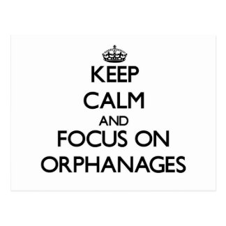 Keep Calm and focus on Orphanages Postcards