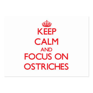 Keep Calm and focus on Ostriches Business Card Template
