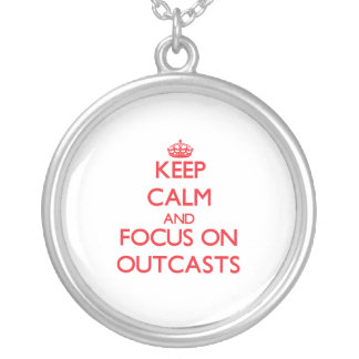 kEEP cALM AND FOCUS ON oUTCASTS Personalized Necklace