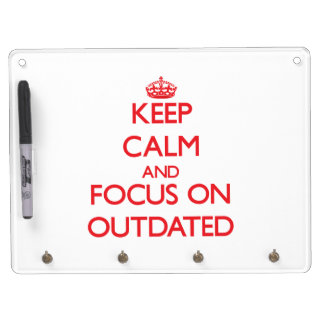 Keep Calm and focus on Outdated Dry-Erase Board
