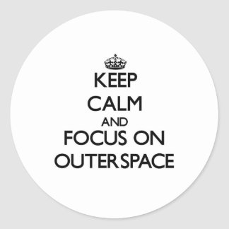 Keep Calm and focus on Outerspace Round Sticker