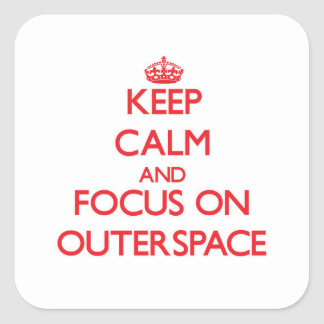 Keep Calm and focus on Outerspace Square Sticker