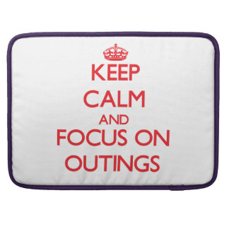 kEEP cALM AND FOCUS ON oUTINGS MacBook Pro Sleeve