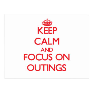 kEEP cALM AND FOCUS ON oUTINGS Postcard