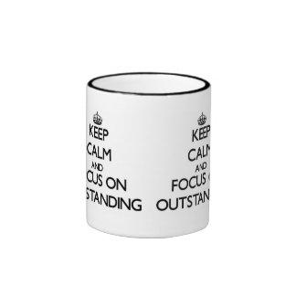 Keep Calm and focus on Outstanding Ringer Coffee Mug
