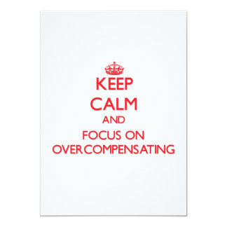 kEEP cALM AND FOCUS ON oVERCOMPENSATING Personalized Invitation