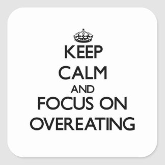 Keep Calm and focus on Overeating Sticker