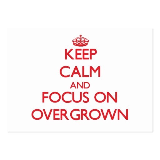 Keep Calm and focus on Overgrown Business Card