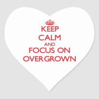 Keep Calm and focus on Overgrown Heart Stickers