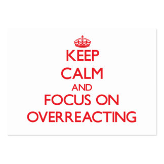 Keep Calm and focus on Overreacting Business Card Templates