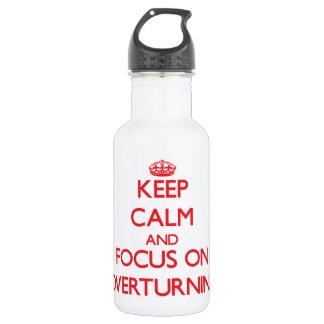 Keep Calm and focus on Overturning 18oz Water Bottle