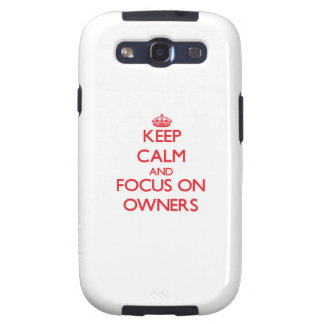 kEEP cALM AND FOCUS ON oWNERS Galaxy SIII Covers