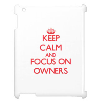 kEEP cALM AND FOCUS ON oWNERS iPad Case